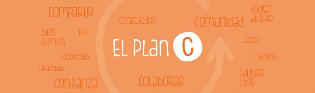 el plan C, economía colaborativa y cultura libre
